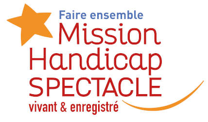 Mission Handicap du Spectacle vivant et enregistré